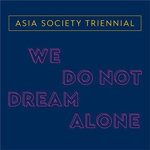 The Asia Society Triennial 2020